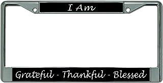 I Am Grateful Thankful Blessed Chrome License Plate Frame