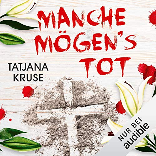 Manche mögen's tot     Die K&K-Schwestern ermitteln 3              Autor:                                                                                                                                 Tatjana Kruse                               Sprecher:                                                                                                                                 Sonngard Dressler                      Spieldauer: 6 Std. und 54 Min.     Noch nicht bewertet     Gesamt 0,0