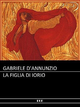 DAnnunzio - La figlia di Iorio