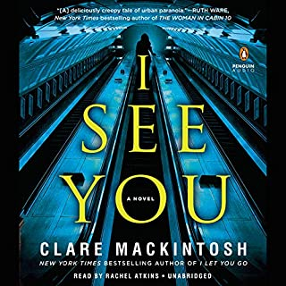 I See You                   By:                                                                                                                                 Clare Mackintosh                               Narrated by:                                                                                                                                 Rachel Atkins                      Length: 10 hrs and 58 mins     3,256 ratings     Overall 4.3