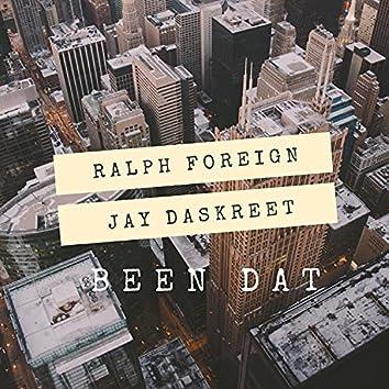 Been Dat (feat. Jay Daskreet)