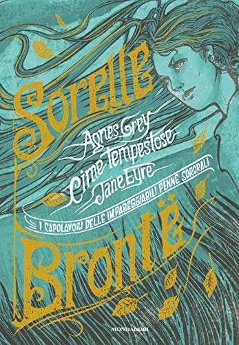 I capolavori delle impareggiabili penne sororali: Cime tempestose-Jane Eyre-Agnes Grey