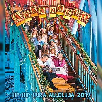 HIP HIP HURA ALLELUJA 2019