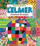 L'Elmer, l'elefant de colors (L'Elmer. Àlbum il·lustrat)
