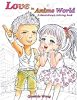 Love in Anime World: A Hand-drawn Coloring Book