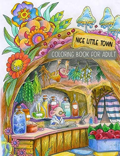 Nice Little Town Coloring Book For Adult: Nice Little Town Adult Coloring Book New and Expanded Editions, 25+ Unique Designs, Ornaments, Christmas Trees and More