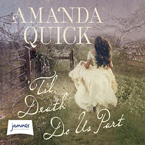 'Til Death Do Us Part                   By:                                                                                                                                 Amanda Quick                               Narrated by:                                                                                                                                 Louisa Jane Underwood                      Length: 9 hrs and 59 mins     6 ratings     Overall 4.2