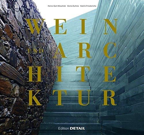 Wein und Architektur: Ein Wein-Reiseführer für Architekten und Weinliebhaber (DETAIL Spezial) by Heinz-Gert Woschek (2011-11-28)