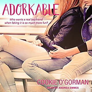 Adorkable                   By:                                                                                                                                 Cookie O'Gorman                               Narrated by:                                                                                                                                 Andrea Emmes                      Length: 7 hrs and 12 mins     84 ratings     Overall 4.5