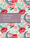 Our Love Journal: Stories, Reflections, and Cherished Keepsakes of Our Relationship