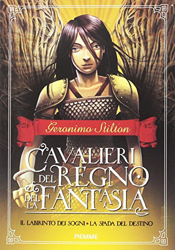 Il labirinto dei sogni-La spada del destino. Cavalieri del Regno della fantasia (Vol. 1)