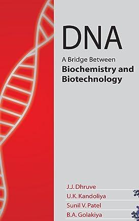 DNA: A Bridge Between Biochemistry and Biotechnology
