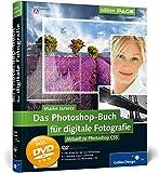 Das Photoshop-Buch für digitale Fotografie: Aktuell zu Photoshop CS5 (Galileo Design) - Maike Jarsetz
