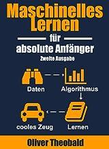 Maschinelles Lernen für absolute Anfänger: Zweite Ausgabe (German Edition)