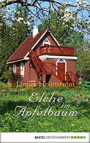 Elche im Apfelbaum: Roman (German Edition)