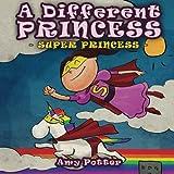 A Different Princess - Super Princess