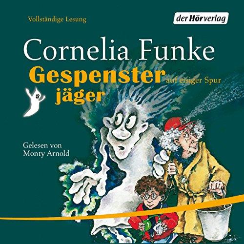 Gespensterjäger auf eisiger Spur                   Autor:                                                                                                                                 Cornelia Funke                               Sprecher:                                                                                                                                 Monty Arnold                      Spieldauer: 2 Std. und 3 Min.     133 Bewertungen     Gesamt 4,7