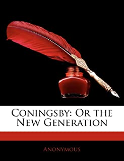 Coningsby: Or the New Generation
