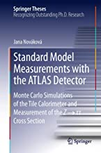 Standard Model Measurements with the ATLAS Detector: Monte Carlo Simulations of the Tile Calorimeter and Measurement of the Z → τ τ Cross Section (Springer Theses)