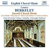 バークリー:宗教合唱曲集「ミサ・ブレヴィス」/3つのラテン語モテット」/「祝典アンセム」/他