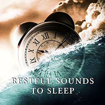 Restful Sounds to Sleep – Calming Sounds to Relax, Soft & Calm New Age Music, Soothing Sounds