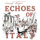 Echoes Of Italy, Pt. 2: Torna A Surriento / Scalinatella / Santa Lucia / Violetta / Ti Voglio Bene / Papaveri / Parla Mi D'amore / Violino Tzigano / Serenade / Operatic Fantasy