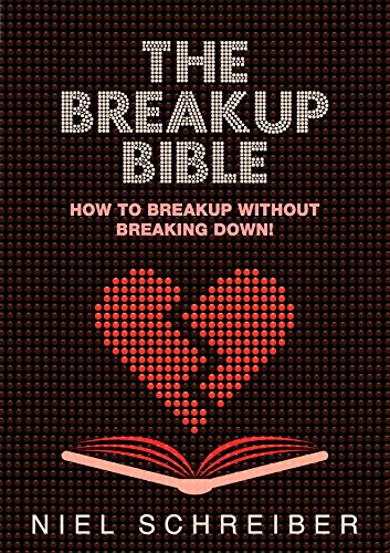 The Breakup Bible: How to Breakup without Breaking Down!