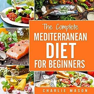 Mediterranean Diet: The Complete Mediterranean Diet for Beginners  audiobook cover art