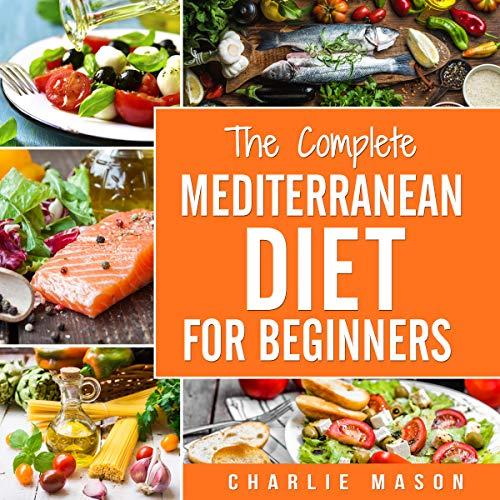 Mediterranean Diet: The Complete Mediterranean Diet for Beginners cover art