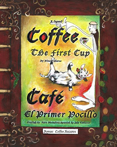 Coffee The First Cup: Cafe El Primer POcillo (English Edition)