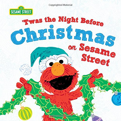 Twas the Night Before Christmas on Sesame Street: A Sweet Christmas Story for Kids Featuring Elmo, Cookie Monster, and Other Favorite Sesame Street Friends (Sesame Street Scribbles)