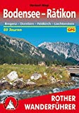 Bodensee - Rätikon: Bregenz – Dornbirn – Feldkirch – Liechtenstein. 50 Touren. Mit GPS-Tracks. (Rother Wanderführer)