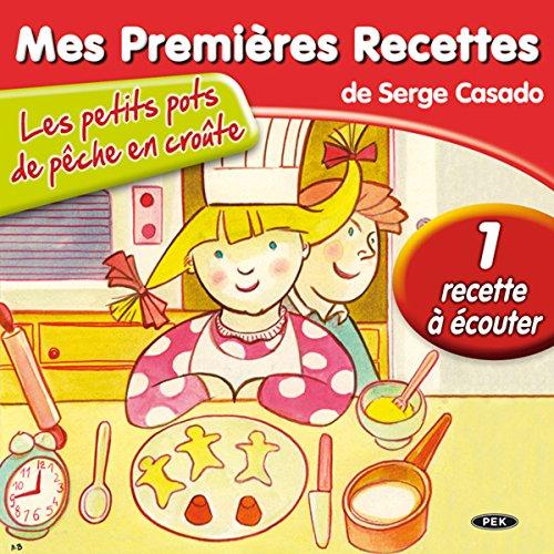 Mes Premières Recettes : Les petits pots de pêche en croûte                    By:                                                                                                                                 Serge Casado                               Narrated by:                                                                                                                                 Manon Guesdon                      Length: 19 mins     Not rated yet     Overall 0.0