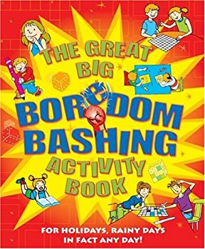 Hardcover Great Big Boredom Bashing Activity Book: For Holidays, Rainy Days in Fact Any Day Book