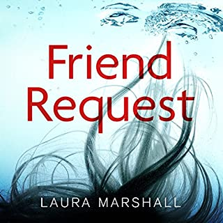 Friend Request                   By:                                                                                                                                 Laura Marshall                               Narrated by:                                                                                                                                 Elaine Claxton                      Length: 11 hrs and 9 mins     334 ratings     Overall 4.2