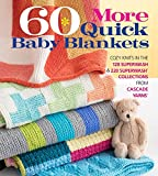 60 More Quick Baby Blankets: Cozy Knits in the 128 Superwash® & 220 Superwash® Collections from Cascade Yarns® (60 Quick Knits Collection)