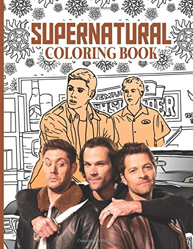 Supernatural Coloring Book: Supernatural Excellent Adult Coloring Books For Men And Women Unique Colouring Pages