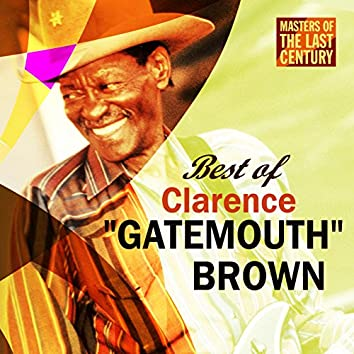 """Masters Of The Last Century: Best of Clarence """"Gatemouth"""" Brown"""