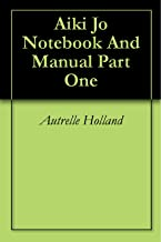 Aiki Jo Notebook And Manual Part One