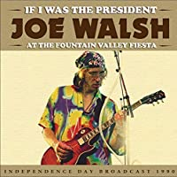 If I Was The President by Joe Walsh