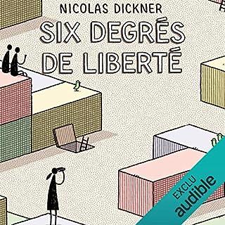 Six degrés de liberté                   Auteur(s):                                                                                                                                 Nicolas Dickner                               Narrateur(s):                                                                                                                                 Atriana Reeves                      Durée: 8 h et 14 min     3 évaluations     Au global 5,0