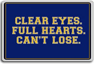 Clear Eyes. Full Heart. Can't Lose - motivational inspirational quotes fridge magnet