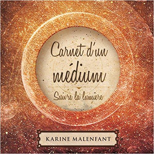 Couverture de Carnet d'un médium : Suivre la lumière