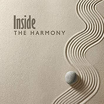 Inside The Harmony: Internal Calm, Peace and Rest