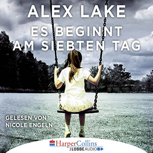 Es beginnt am siebten Tag                   By:                                                                                                                                 Alex Lake                               Narrated by:                                                                                                                                 Nicole Engeln                      Length: 6 hrs and 52 mins     Not rated yet     Overall 0.0