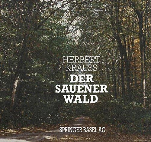 Der Sauener Wald: Das große ökologische Experiment des Chirurgen August Bier nach 70 Jahren