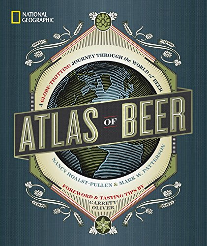 Atlas Of Beer [Idioma Inglés]: A Globe-Trotting Journey Through the World of Beer
