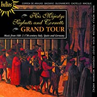 Grand Tour-Music from 16th & 17th Century Italy Sp