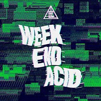 Weekend Acid
