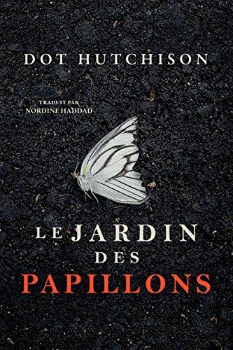 Le Jardin des papillons (La Trilogie du Collectionneur t. 1) (French Edition)